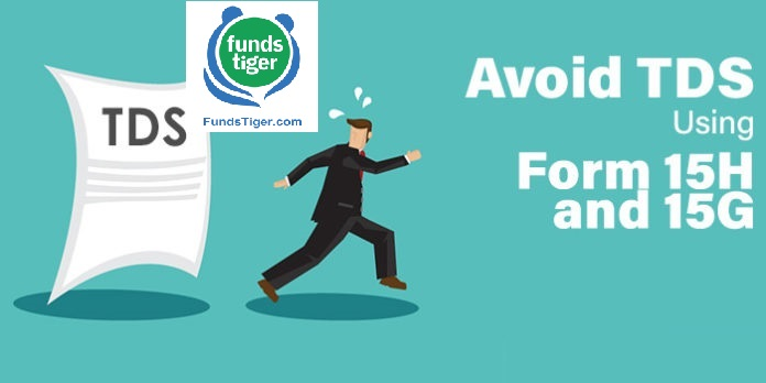 Form 15h And 15g To Save Tds On Interest Income Fundstiger Fast